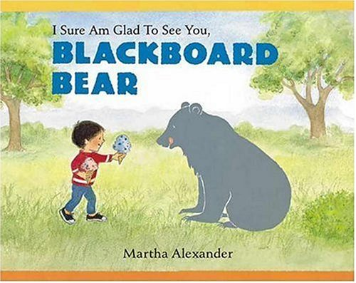 I Sure am Glad to See You, Blackboard Bear