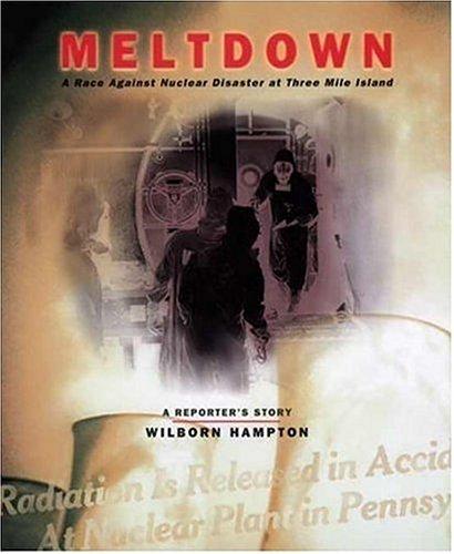 Meltdown: A Race Against Nuclear Disaster at: Wilborn Hampton