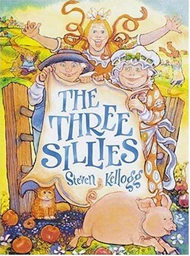 The Three Sillies: Kellogg, Steven