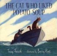 9780763608347: The Cat Who Liked Potato Soup (BCCB BLUE RIBBON PICTURE BOOK AWARDS (AWARDS))