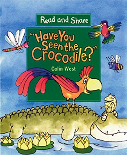9780763608620: Have You Seen the Crocodile?: Read and Share