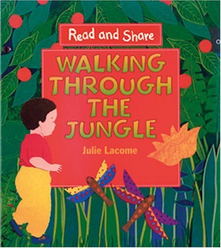 9780763608767: Walking Through the Jungle: Read and Share