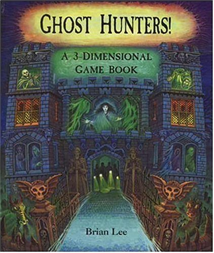 9780763608897: Ghost Hunters!: A 3-Dimensional Game Book