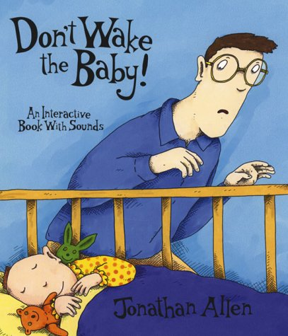 9780763608910: Don't Wake the Baby!: An Interactive Book with Sounds