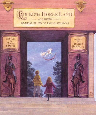 9780763608972: Rocking Horse Land and Other Classic Tales of Dolls and Toys