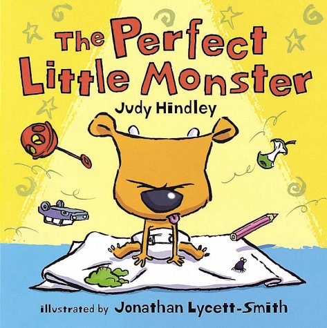 The Perfect Little Monster: Judy Hindley; Illustrator-Jonathan