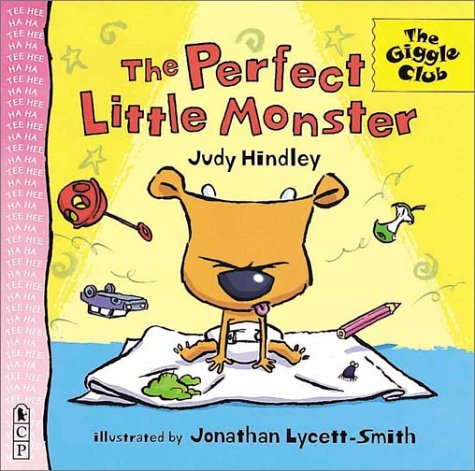 The Perfect Little Monster (Giggle Club): Judy Hindley; Illustrator-Jonathan