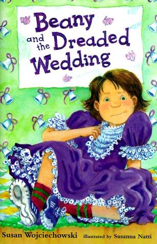 Beany and the Dreaded Wedding: Wojciechowski, Susan