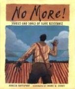 9780763609849: No More!: Stories and Songs of Slave Resistance (BANK STREET COLLEGE OF EDUCATION FLORA STIEGLITZ STRAUS AWARD (AWARDS))