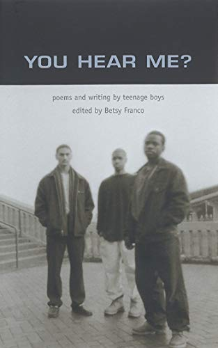 9780763611590: You Hear Me: Poems and Writing by Teenage Boys