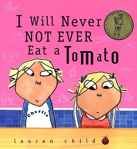 9780763611880: I Will Never Not Ever Eat a Tomato (Charlie and Lola)
