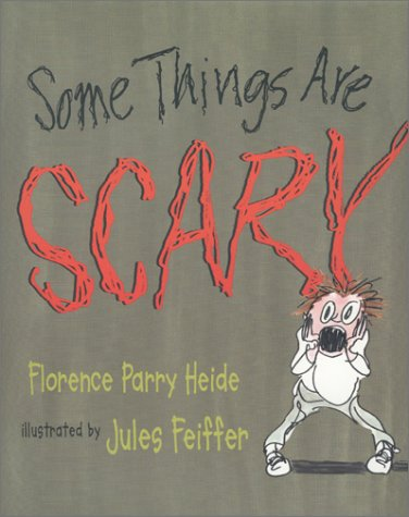 Some Things Are Scary: Heide, Florence Parry