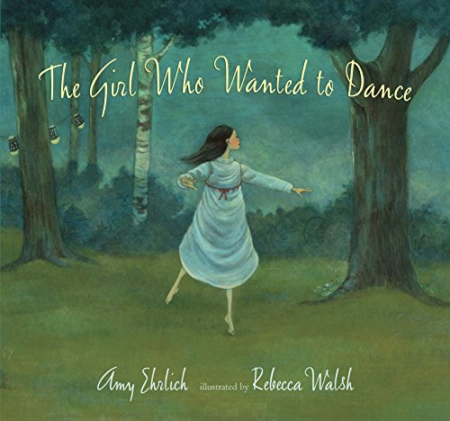 The Girl Who Wanted to Dance: Amy Ehrlich