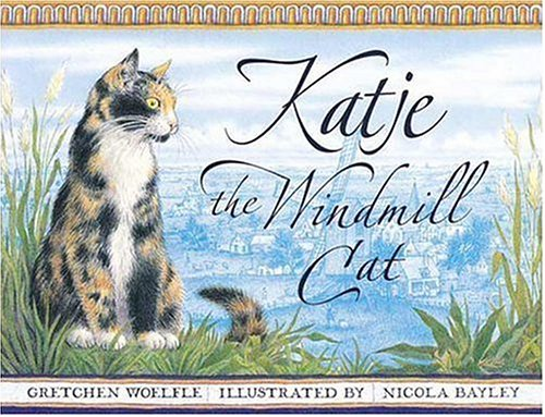 9780763613471: Katje the Windmill Cat