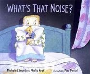 9780763613501: What's That Noise?