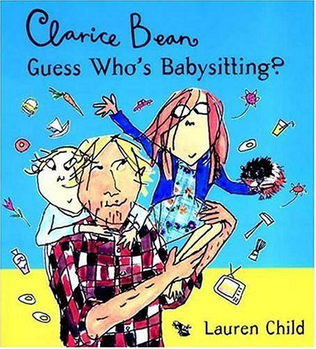 9780763613730: Clarice Bean Guess Who's Babysitting?