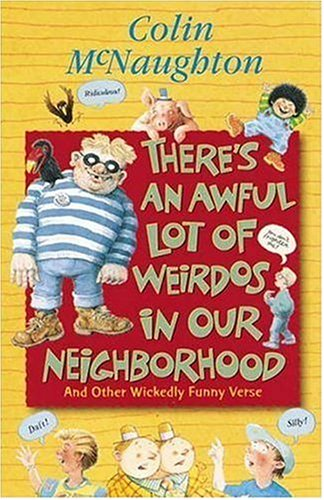 9780763613792: There's an Awful Lot of Weirdos in Our Neighborhood: And Other Wickedly Funny Verse