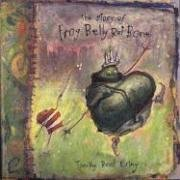 THE STORY OF FROG BELLY RAT BONE.: Ering, Timothy Basil.