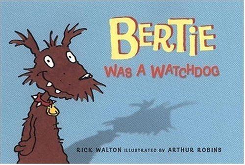 Bertie Was a Watchdog: Walton, Rick