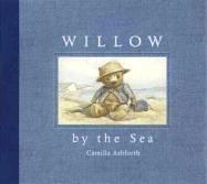 Willow by the Sea: Camilla Ashforth, Camilla Ashforth (Illustrator)