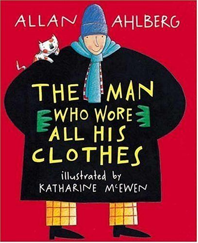 9780763614324: The Man Who Wore All His Clothes