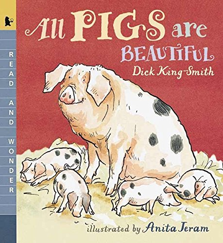 9780763614331: All Pigs Are Beautiful: Read and Wonder