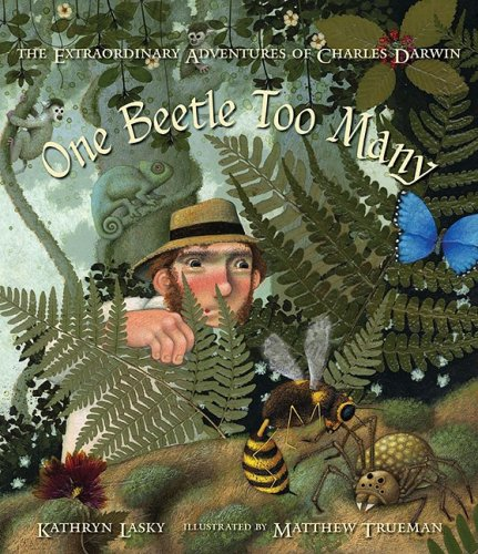 9780763614362: One Beetle Too Many: The Extraordinary Adventures of Charles Darwin