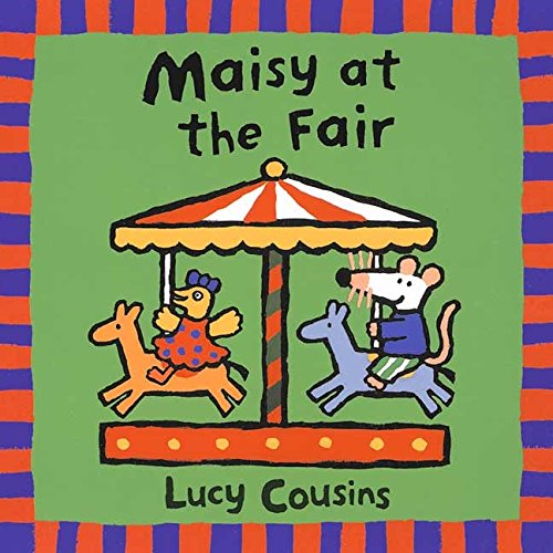 Maisy at the Fair: Lucy Cousins