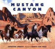 Mustang Canyon: London, Jonathan; San Souci, Daniel (Illustrator)