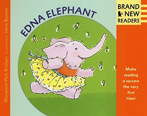 Edna Elephant: Brand New Readers: Margaret Park Bridges