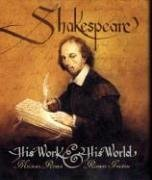 9780763615680: Shakespeare: His Work and His World