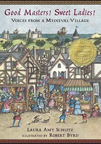 9780763615789: Good Masters, Sweet Ladies!: Voices from a Medieval Village