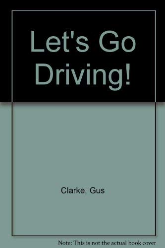 9780763616212: Let's Go Driving!
