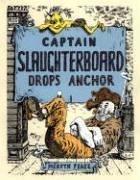 9780763616250: Captain Slaughterboard Drops Anchor