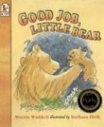 Good Job, Little Bear: Waddell, Martin