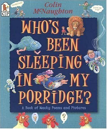 Who's Been Sleeping in My Porridge?: McNaughton, Colin