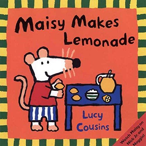 Maisy Makes Lemonade: Lucy Cousins