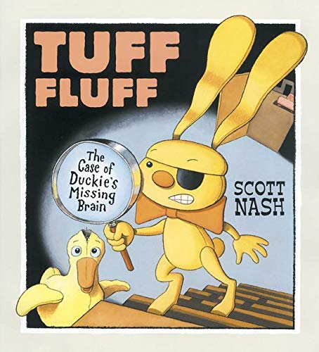 9780763618827: Tuff Fluff: The Case of Duckie's Missing Brain