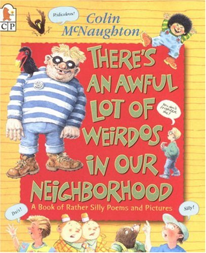 9780763618926: There's an Awful Lot of Weirdos in Our Neighborhood: And Other Wickedly Funny Verse
