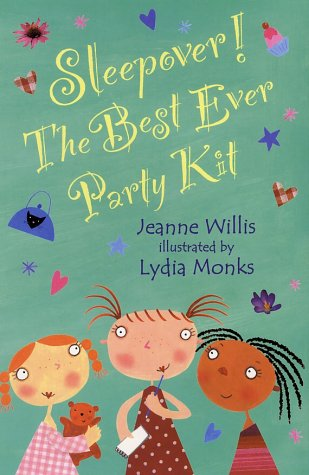 Sleepover!: The Best Ever Party Kit: Jeanne Willis