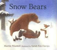 Snow Bears: Martin Waddell