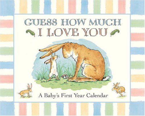 9780763619084: Guess How Much I Love You: A Baby's First Year Calendar