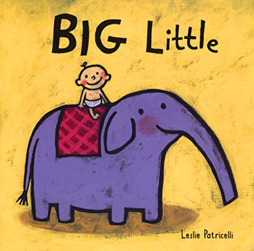 9780763619510: Big Little (Leslie Patricelli board books)