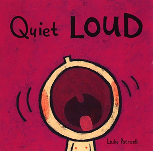 9780763619527: Quiet Loud (Leslie Patricelli board books)