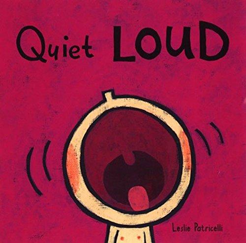 9780763619527: Quiet Loud (Leslie Patricelli board books)