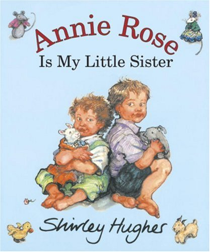 9780763619596: Annie Rose Is My Little Sister