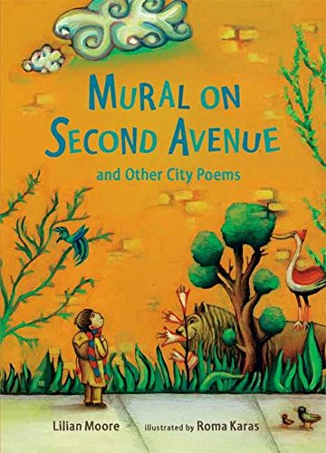 Mural on Second Avenue and Other City Poems (0763619876) by Moore, Lilian