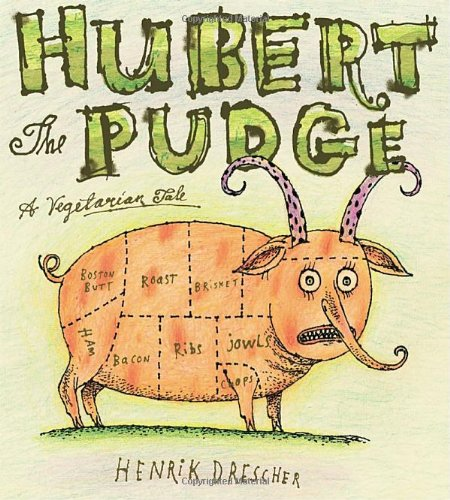 9780763619923: Hubert the Pudge: A Vegetarian Tale