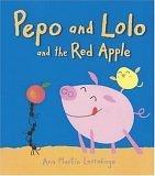 Pepo and Lolo and the Red Apple: Super Sturdy Picture Books: Larranaga, Ana Martin