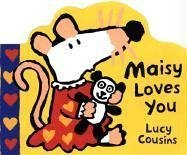 Maisy Loves You: Lucy Cousins